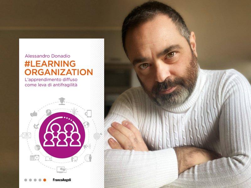 Alessandro Donandio e #Learning organization: come disegnare l'azienda a prova di futuro?